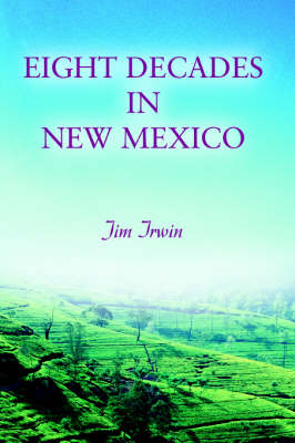 Eight Decades in New Mexico (Paperback)