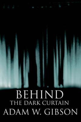 Behind the Dark Curtain (Paperback)