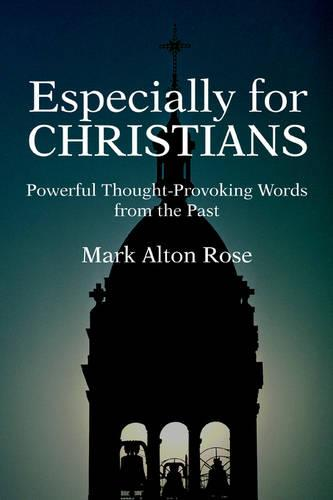 Especially for Christians: Powerful Thought-Provoking Words from the Past (Paperback)