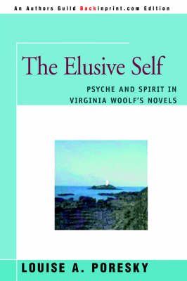 The Elusive Self: Psyche and Spirit in Virginia Woolf's Novels (Paperback)