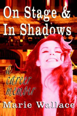 On Stage & in Shadows: A Career Memoir (Paperback)