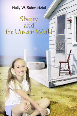 Sherry and the Unseen World (Paperback)