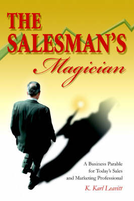 The Salesman's Magician: A Business Parable for Today's Sales and Marketing Professional (Paperback)