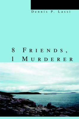 8 Friends, 1 Murderer (Paperback)