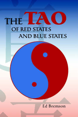 The Tao of Red States and Blue States (Paperback)