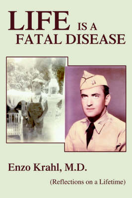 Life Is a Fatal Disease: (Reflections on a Lifetime) (Paperback)
