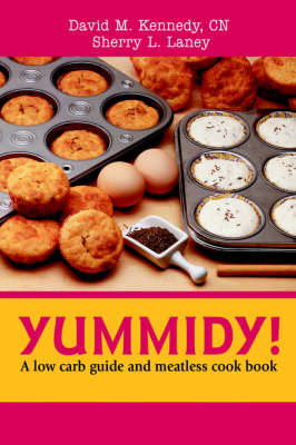 Yummidy!: A Low Carb Guide and Meatless Cook Book (Paperback)