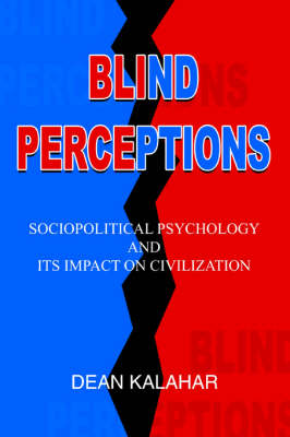 Blind Perceptions: Sociopolitical Psychology and Its Impact on Civilization (Paperback)