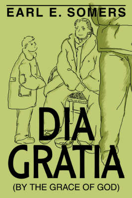 Dia Gratia: (By the Grace of God) (Paperback)