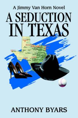 A Seduction in Texas: A Jimmy Van Horn Novel (Paperback)