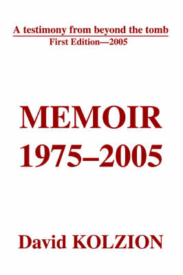 Memoir 1975-2005: A Testimony from Beyond the Tomb (Paperback)