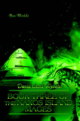 Book Three of the Naxos Island Mages: New Worlds (Paperback)
