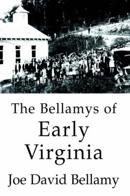 The Bellamys of Early Virginia (Paperback)