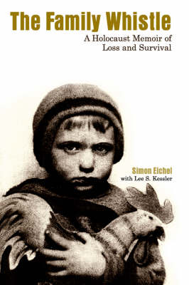 The Family Whistle: A Holocaust Memoir of Loss and Survival (Paperback)