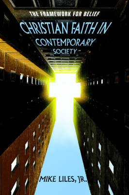 Christian Faith in Contemporary Society: The Framework for Belief (Paperback)