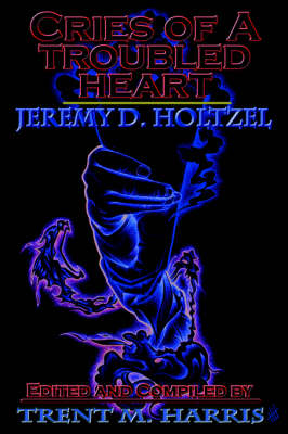 Cries of a Troubled Heart (Paperback)