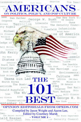 Americans on Politics, Policy, and Pop Culture: The 101 Best Opinion Editorials from Opeds.com (Paperback)
