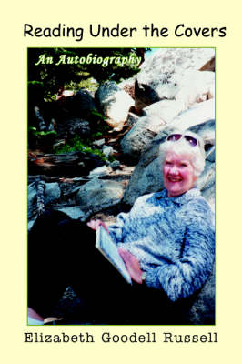 Reading Under the Covers: An Autobiography (Paperback)