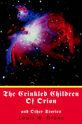 The Crinkled Children of Orion: And Other Stories (Paperback)