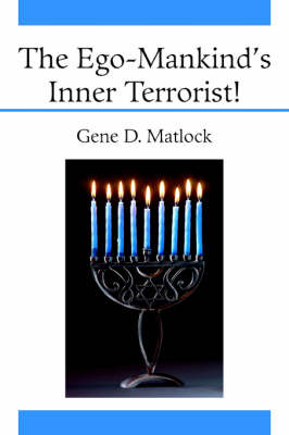 The Ego-Mankind's Inner Terrorist! (Paperback)