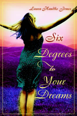 Six Degrees to Your Dreams (Paperback)