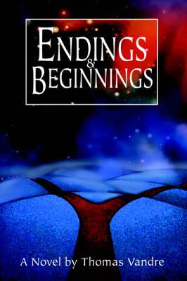 Endings & Beginnings (Paperback)