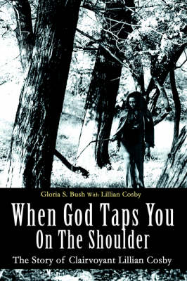 When God Taps You on the Shoulder: The Story of Clairvoyant Lillian Cosby (Paperback)