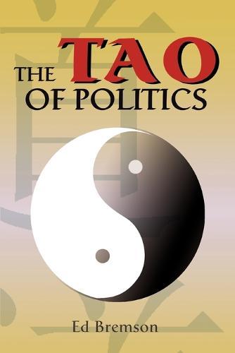 The Tao of Politics (Paperback)