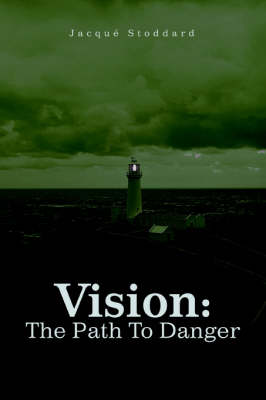 Vision: The Path to Danger (Paperback)