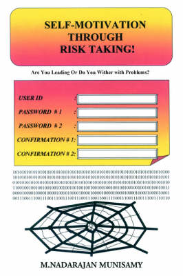 Self-Motivation Through Risk Taking!: Are You Leading or Do You Wither with Problems? (Paperback)