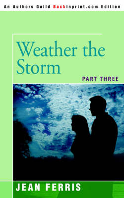 Weather the Storm: Part Three (Paperback)