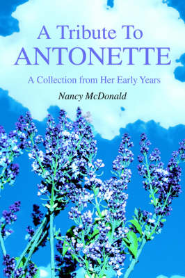 A Tribute to Antonette: A Collection from Her Early Years (Paperback)
