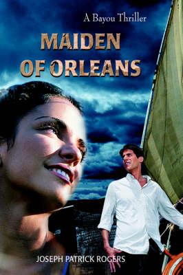 Maiden of Orleans: A Bayou Thriller (Paperback)