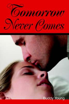 Tomorrow Never Comes (Paperback)