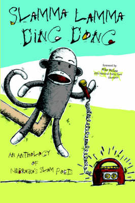 Slamma Lamma Ding Dong: An Anthology by Nebraska's Slam Poets (Paperback)