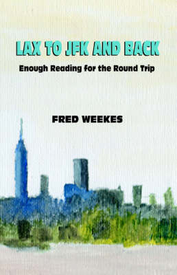 Lax to JFK and Back: Enough Reading for the Round Trip (Paperback)