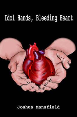 Idol Hands, Bleeding Heart (Paperback)
