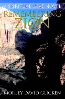 Remembering Zion: A Spiritual Love Novel (Paperback)