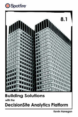 Building Solutions with the Decisionsite Analytics Platform (Paperback)