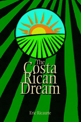 The Costa Rican Dream (Paperback)