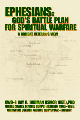 Ephesians: God's Battle Plan for Spiritual Warfare: A Combat Veteran's View (Paperback)