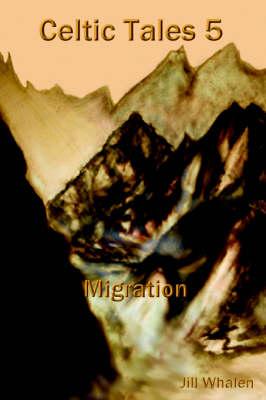 Celtic Tales 5 Migration (Paperback)