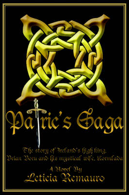 Patric's Saga: The Story of Ireland's High King, Brian Boru and His Mystical Wife, Kormlada (Paperback)