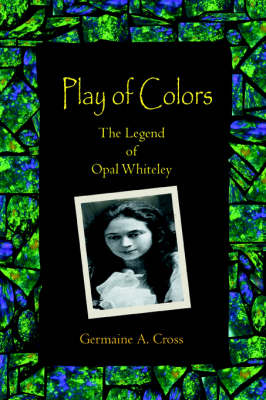 Play of Colors: The Legend of Opal Whiteley (Paperback)