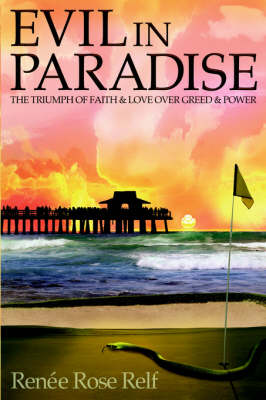 Evil in Paradise: The Triumph of Faith & Love Over Greed & Power (Paperback)