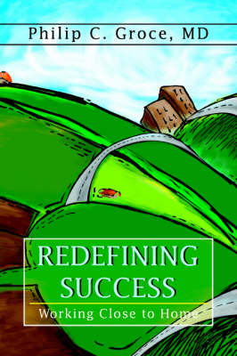 Redefining Success: Working Close to Home (Paperback)