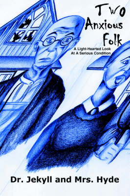 Two Anxious Folk: A Light-Hearted Look at a Serious Condition (Paperback)