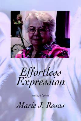 Effortless Expression: Poetry & Prose (Paperback)