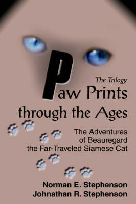 Paw Prints Through the Ages: The Adventures of Beauregard the Far-Traveled Siamese Cat (Paperback)