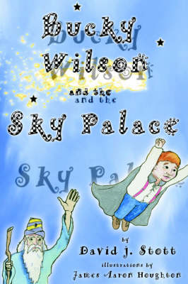 Bucky Wilson and the Sky Palace (Paperback)